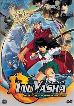Inuyasha the Movie: Love That Transcends Time \ Inuyasha the Movie: Affections Touching Across Time