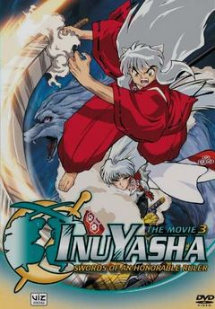 InuYasha the Movie 3: Swords of an Honorable Ruler \ InuYasha The Movie 3: The World Conquering Swords \ Inuyasha: The Sword that Rules over the Empires